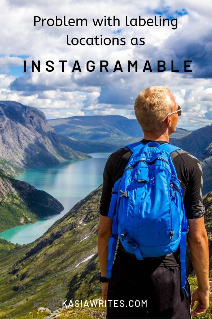 Many lists name instagramable places to visit. I have a problem with naming places as Instagram-worthy as means for attracting visitors and here is why.