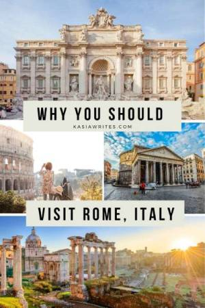 Why you should visit Rome, the Eternal City | kasiawrites