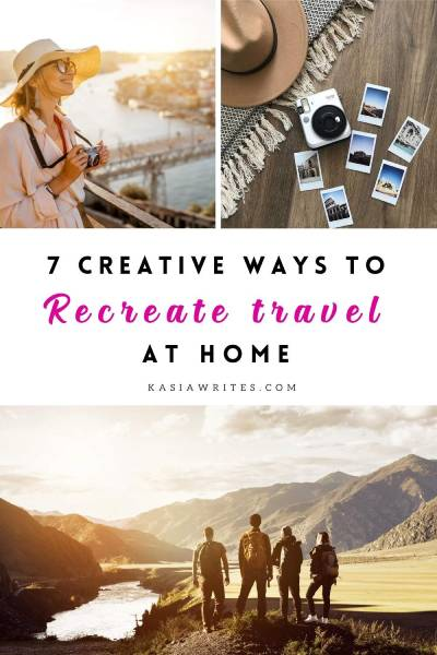 7 Creative ways to recreate travel memories at home | kasiawrites