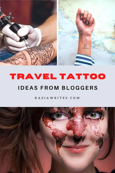 Travel tattoos and the bloggers who have them   kasiawrites cultural travel