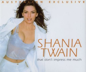 Shania-Twain-hat-Dont-Impress-Me-Much