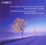 Peteris Vasks: violinconcerto, Musica Dolorosa, Viatore. Katarina Andreasson violin/leader. Swedish Chamber orchestra