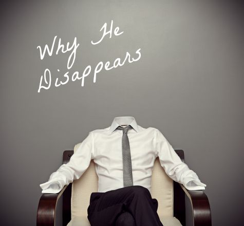 Disappear Reappear Then Men Do And Why