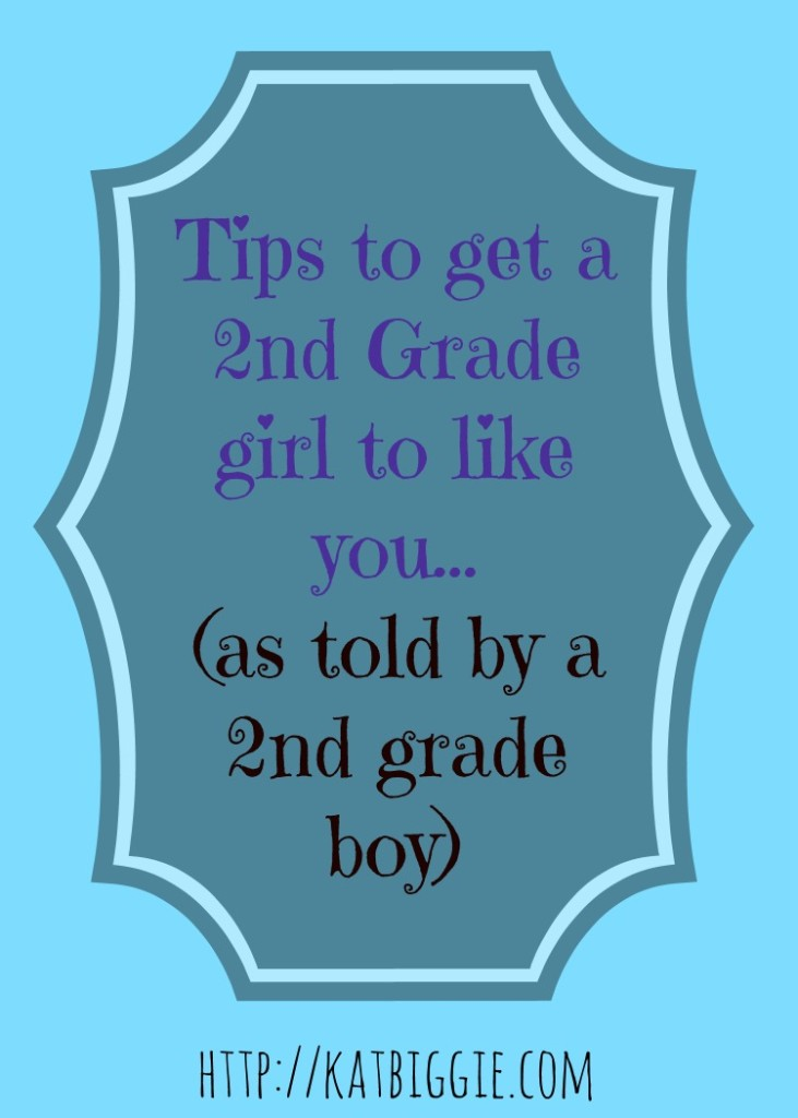 get a 2nd grade girl to like you