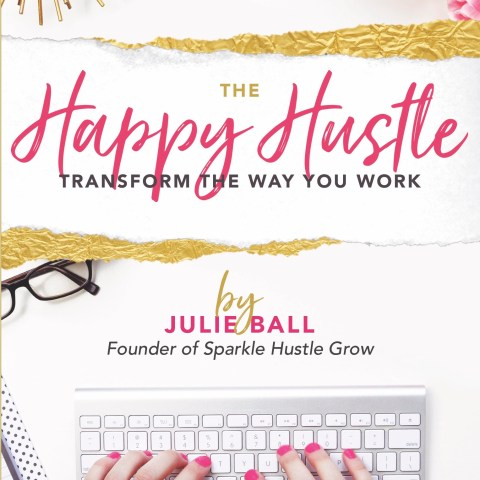 The Happy Hustle by Julie Ball