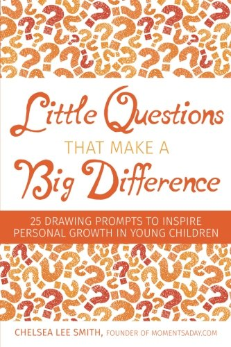 Little Questions That Make A Big Difference: 25 Drawing Prompts to Inspire Personal Growth in Young Children