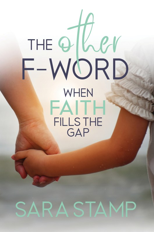 "The Other ""F"" Word : When Faith Fills the Gap"