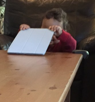 Do you like how carefully I slide Nonna's iPad off the table?
