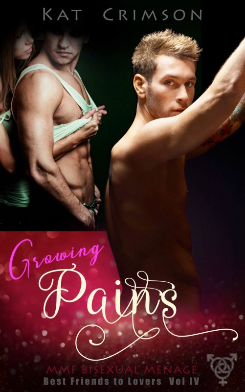 Growing Pains: MMF Bisexual Ménage Romance