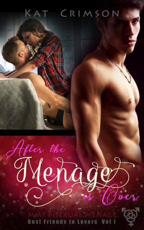 After the Ménage is Over: MMF Bisexual Ménage Romance