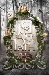 Blog Tour: Just Off the Path by Weston Sullivan