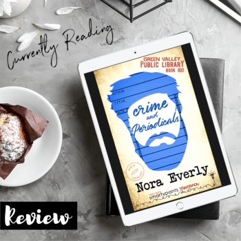 ARC Review: Crime and Periodicals by Nora Everly