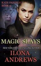 Cover Book Blog Kat Snark covertocoverlit Book Blogger Book blog reader reading Magic Slays by Ilona Andrews Kate Daniels