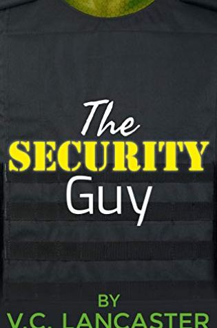 Review: The Security Guy by VC Lancaster