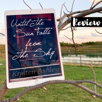 Review: Until the Sun Falls From the Sky by Kristen Ashley