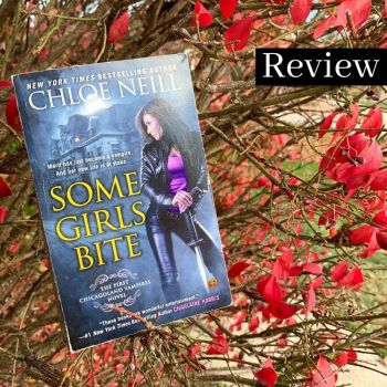 Review: Some Girls Bite by Chloe Neill