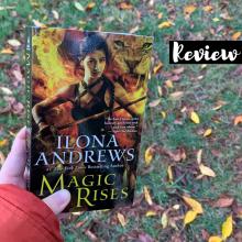 Magic Rises by Ilona Andrews Kate Daniels