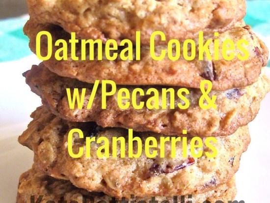 Oatmeal Cookies with Pecans & Cranberries