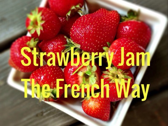 Strawberry Jam The French Way