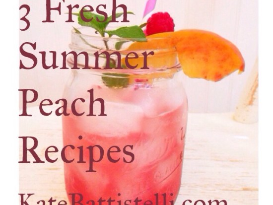 3 Fresh Summer Peach Recipes