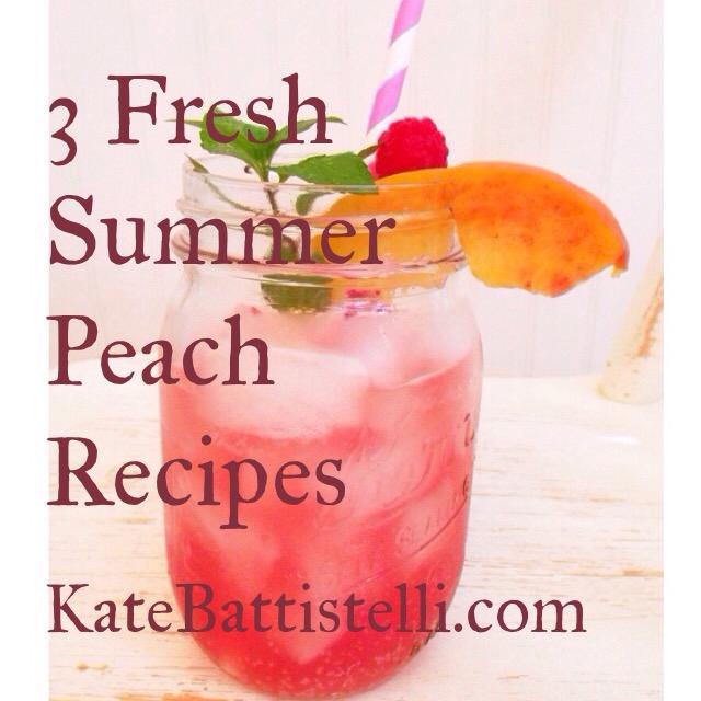 3 Fresh Summer Peach Recipes