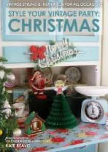 Style Your Vintage Party - Christmas by Kate Beavis