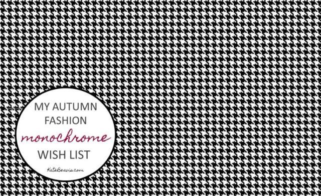 My autumn fashion monochrome wish list by Kate Beavis.com