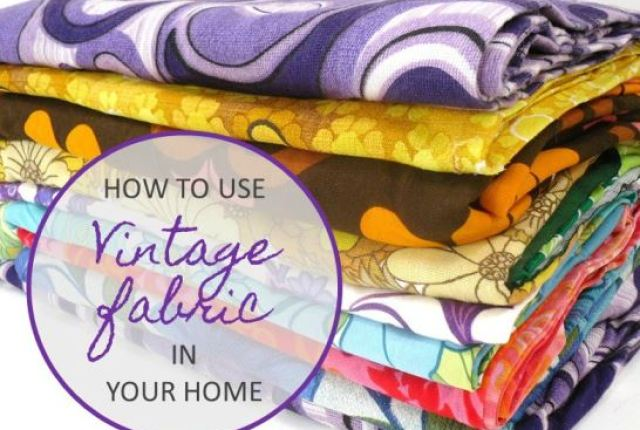How to use vintage fabric in your home