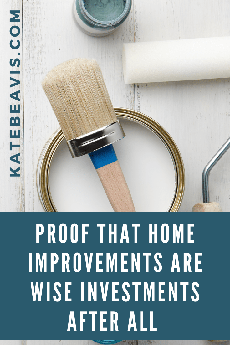 Proof That Home Improvements Are Wise Investments After All