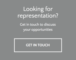 Looking for representation? Get in touch to discuss your opportunities