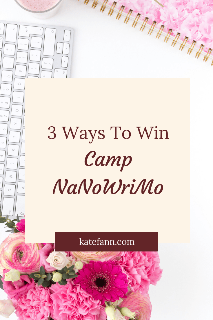 3 Ways To Win Camp NaNoWriMo
