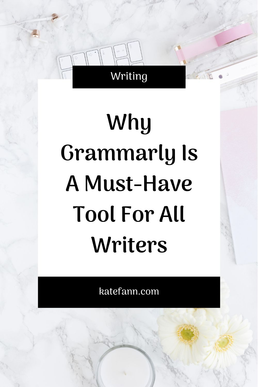 Why Grammarly Is A Must-Have Tool For All Writers