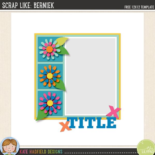 """""""Scrap Like Berniek"""" FREE digital scrapbooking template / scrapbook sketch from Kate Hadfield Designs"""