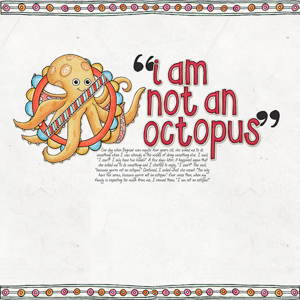 """I am not an octopus"" photo-less digital scrapbook layout 