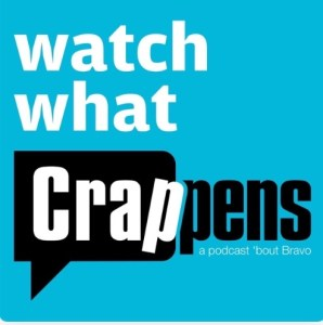 best podcasts watch what crappens