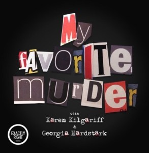 best of podcasts my favorite murder