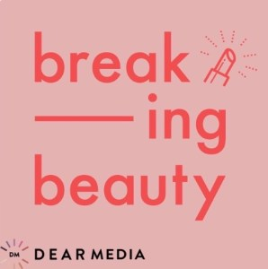best of podcasts breaking beauty