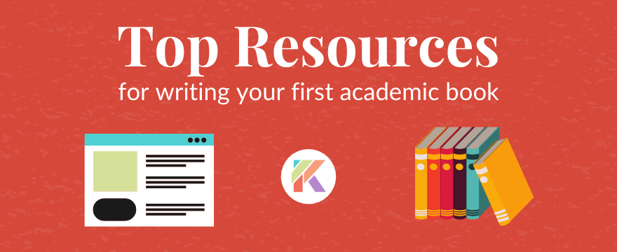 The Top Resources for Writing Your First Academic Book (Updated in 2021)