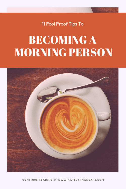 11 Fool Proof Tips To Becoming A Morning Person