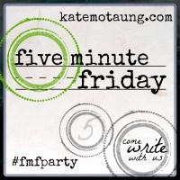 #fiveminutefriday