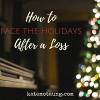 How to Face the Holidays After a Loss