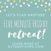 five minute friday :: middle {plus a retreat survey!}