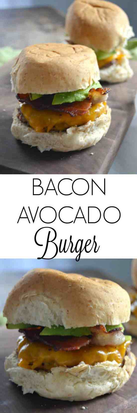 Bacon Avocado Burger - Bacon Burger - Burger Recipe Easy - Avocado Burger - Grilling Recipe