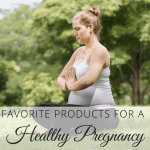 Baby #3 Pregnancy Update and Healthy Pregnancy Favs