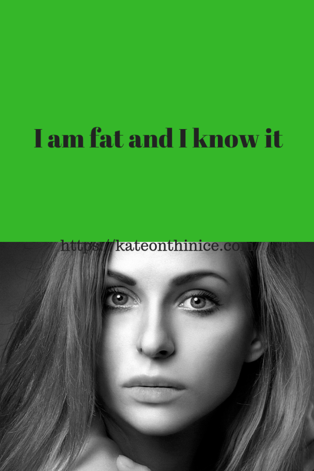 I Am Fat And I Know It