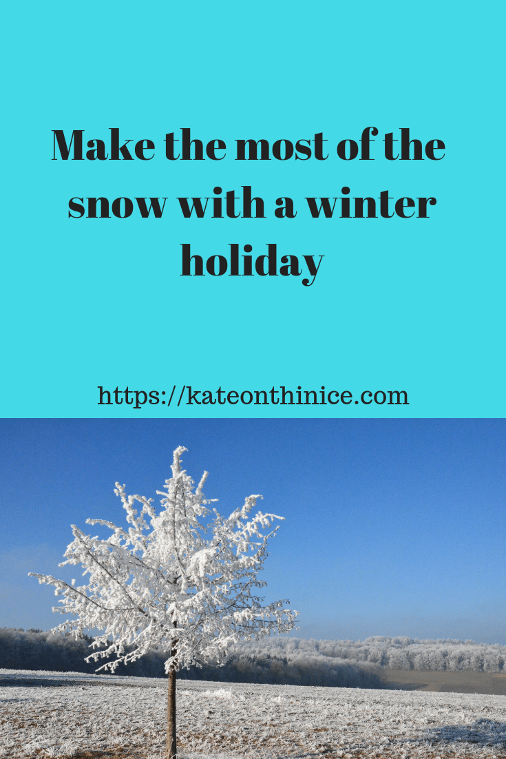 Make The Most Of the Snow With A Winter Holiday