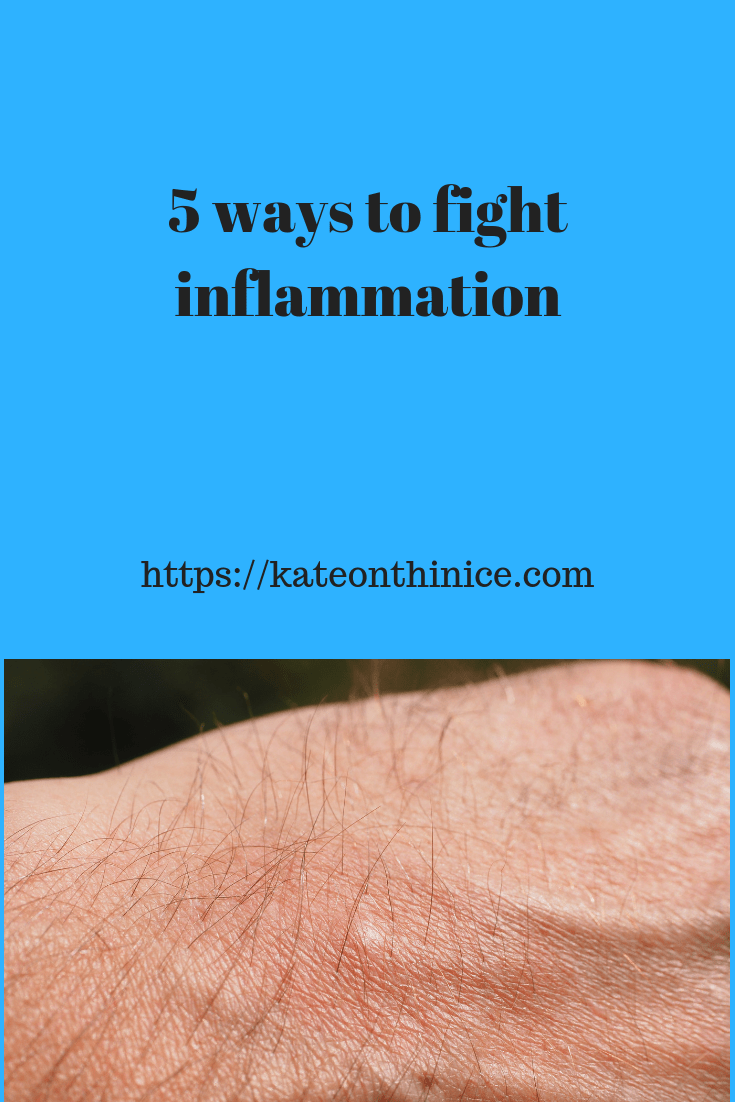 5 Ways To Fight Inflammation