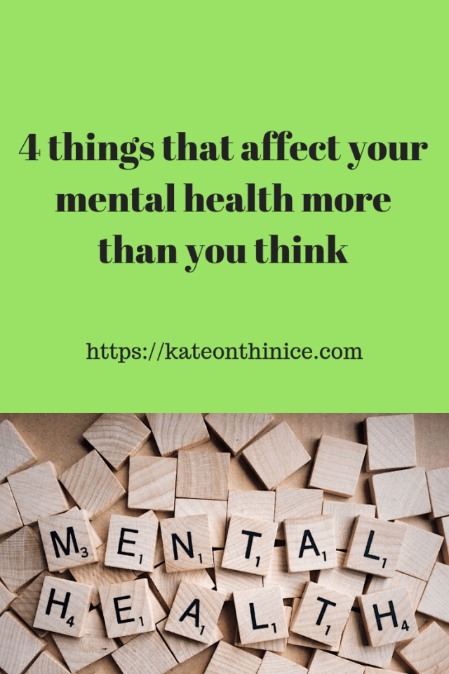 4 Things That Affect Your Mental Health More Than You Think