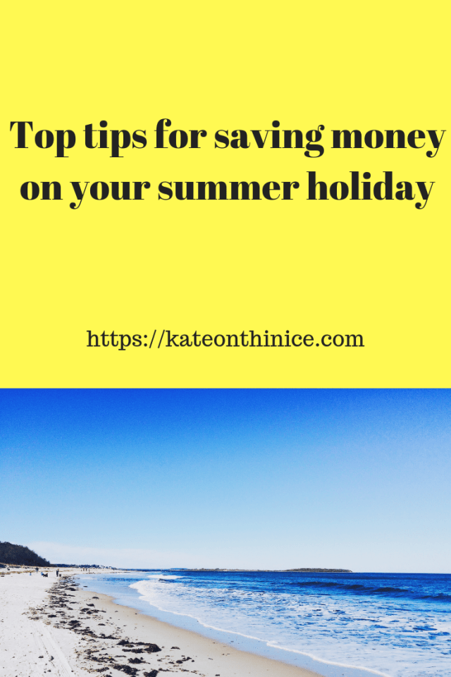 Top Tips For Saving Money On Your Summer Holiday