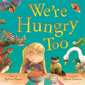 We're Hungry Too By Sylvia Green
